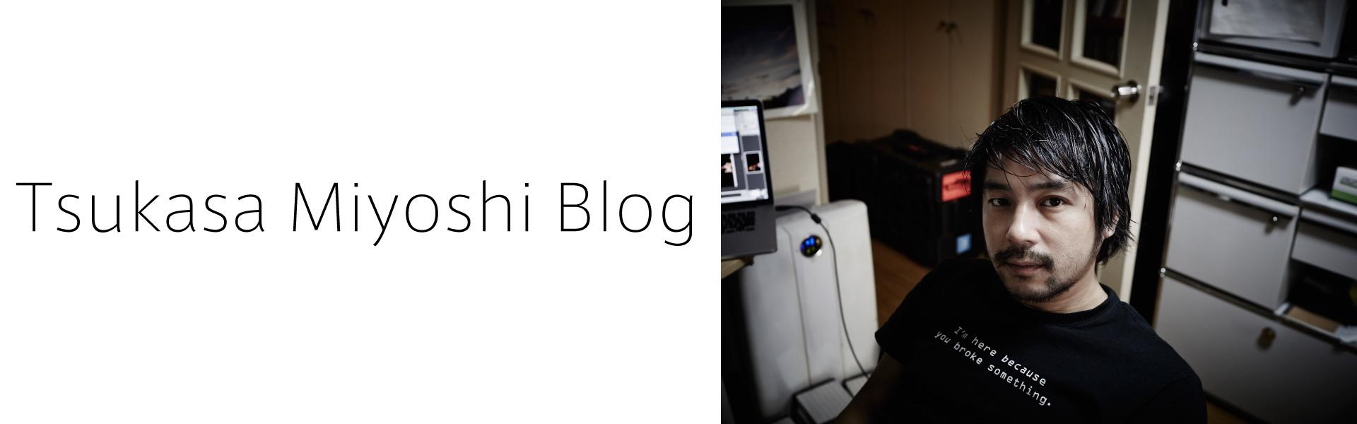 Tsukasa Miyoshi Blog